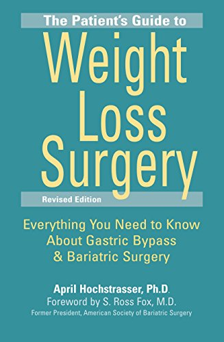 9781578263158: The Patient's Guide to Weight Loss Surgery, Revised Edition: Everything You Need to Know About Gastric Bypass and Bariatric Surgery