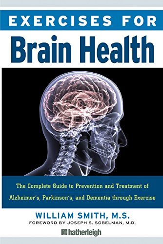 Exercises for Brain Health: The Complete Guide to Prevention and Treatment of Alzheimer's, ...