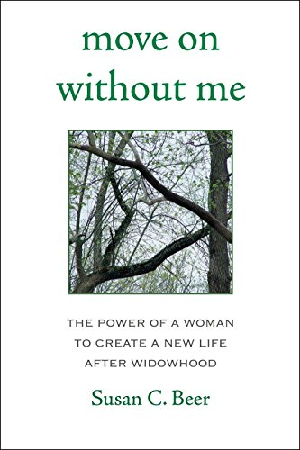 9781578263363: Move On Without Me: The Power of a Woman to Create a New Life After Widowhood