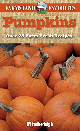 Pumpkins: Farmstand Favorites: Over 75 Farm-Fresh Recipes: Krusinski, Anna