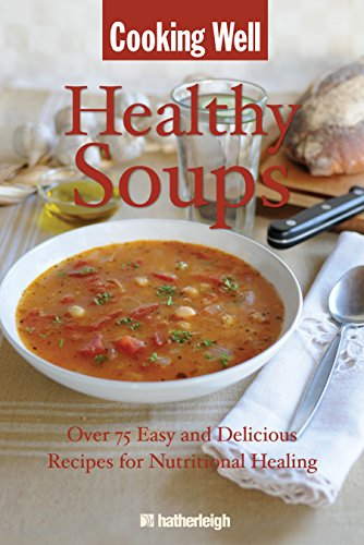 Cooking Well: Healthy Soups: Over 75 Easy: Anna Krusinski
