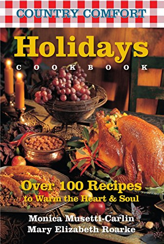 9781578263806: Holidays Cookbook: Country Comfort: Over 100 Recipes to Warm the Heart & Soul
