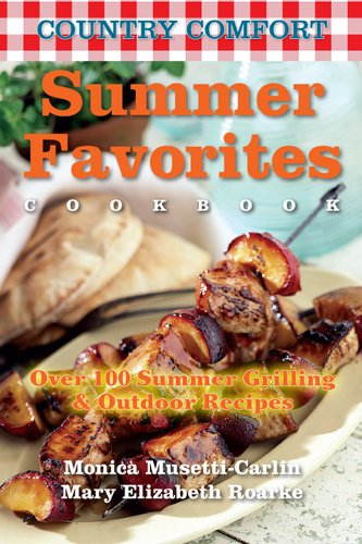 9781578263844: Summer Favorites: Country Comfort: Over 100 Summer Grilling and Outdoor Recipes