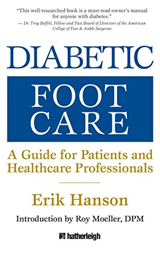Diabetic Foot Care: A Guide for Patients and Healthcare Professionals: Erik Hanson