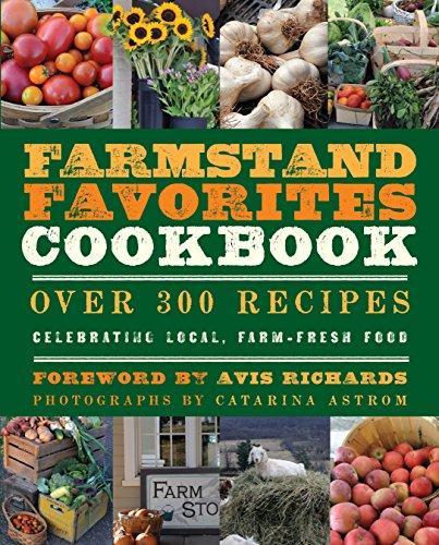 The Farmstand Favorites Cookbook: Over 300 Recipes: Anna Krusinski