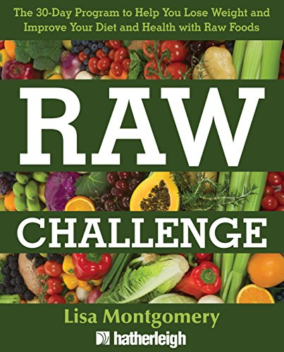 9781578264216: Raw Challenge: The 30-Day Program to Help You Lose Weight and Improve Your Diet and Health with Raw Foods (The Complete Book of Raw Food Series)