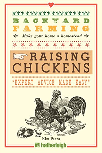 9781578264445: Backyard Farming: Raising Chickens: From Building Coops to Collecting Eggs and More