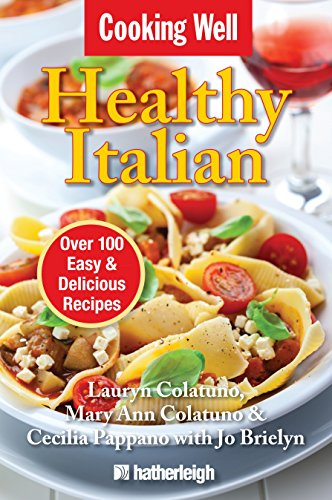 9781578264827: Cooking Well: Healthy Italian: Over 100 Easy & Delicious Recipes