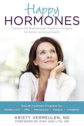 9781578264865: Happy Hormones: The Natural Treatment Programs for Weight Loss, PMS, Menopause, Fatigue, Irritability, Osteoporosis, Stress, Anxiety, Thyroid Imbalances and More