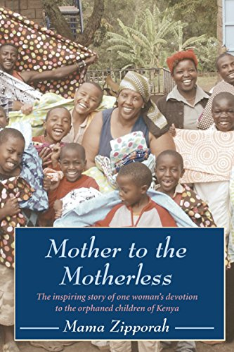 Mother to the Motherless: The inspiring true story of one woman's devotion to the orphaned ...