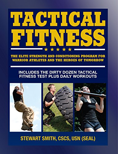 9781578265206: Tactical Fitness: The Elite Strength and Conditioning Program for Warrior Athletes and the Heroes of Tomorrow including Firefighters, Police, Military and Special Forces