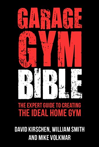 9781578265596: Garage Gym Bible: The Expert Guide to Creating The Ideal Home Gym