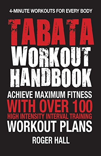 9781578265619: Tabata Workout Handbook : Achieve Maximum Fitness with Over 100 High Intensity Interval Training Workout Plans