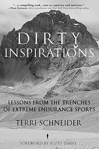 9781578266029: Dirty Inspirations: Lessons from the Trenches of Extreme Endurance Sports