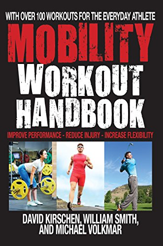 9781578266197: The Mobility Workout Handbook: Over 100 Sequences for Improved Performance, Reduced Injury, and Increased Flexibility
