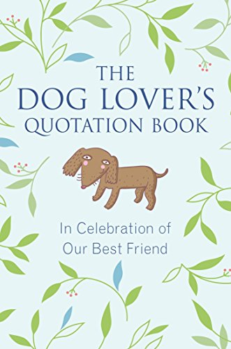 9781578266241: The Dog Lover's Quotation Book: In Celebration of Our Best Friend