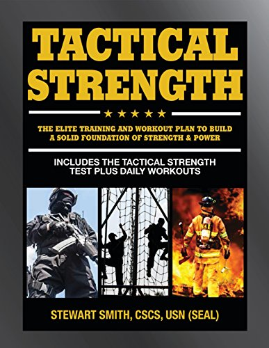 9781578266623: Tactical Strength: The Elite Training and Workout Plan for Spec Ops, SEALs, SWAT, Police, Firefighters, and Tactical Professionals