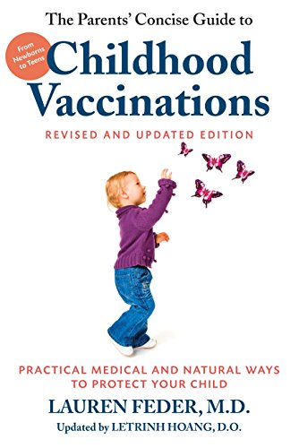 9781578266784: The Parents' Concise Guide to Childhood Vaccinations, Second Edition: From Newborns to Teens, Practical Medical and Natural Ways to Protect Your Child