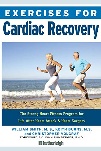 9781578267064: Exercises for Cardiac Recovery: The Strong Heart Fitness Program for Life After Heart Attack & Heart Surgery