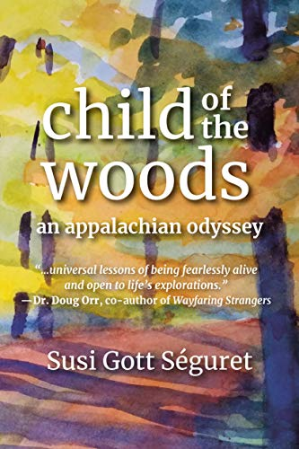 Child of the Woods: An Appalachian Odyssey: S