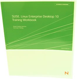 9781578301607: SUSE Linux Enterprise Desktop 10 (SLED 10) Workbook- Perfect for Learning Linux -Learn Shortcuts, Cheats, Tips & Tricks Guide - Perfect Solution for Corporate / Enterprise End User Training.