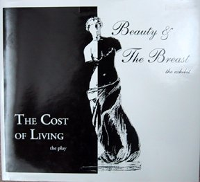 The Cost of Living, the play; Beauty & the Breast, the exhibit: Lily Ann Neilsen, Catherine ...