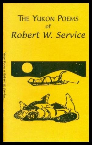 9781578330898: The Yukon Poems of Robert W. Service