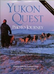 Yukon Quest Photo Journey: Dick, Laurent;O'Donoghue, Brian
