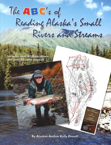 9781578332984: The ABC's of Reading Alaska's Small Rivers and Streams