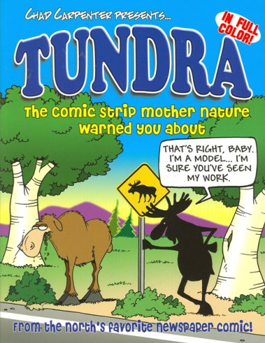 The Comic Strip Mother Nature Warned You About (Tundra): Chad Carpenter