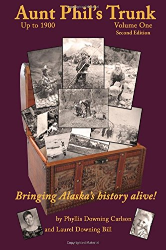 9781578333301: Aunt Phil's Trunk, Vol. 1: An Alaska Historian's Collection of Treasured Tales