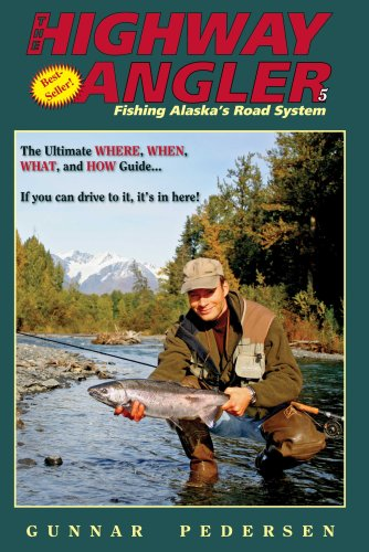 9781578333660: The Highway Angler: Fishing Alaska's Road System. Fifth Edition.