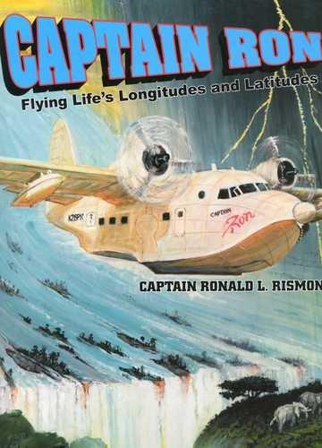 9781578334575: Captain Ron, Flying Life's Longitudes and Latitudes