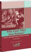 9781578340217: Why Can't They Just Behave: A Guide to Managing Student Behavior Disorders