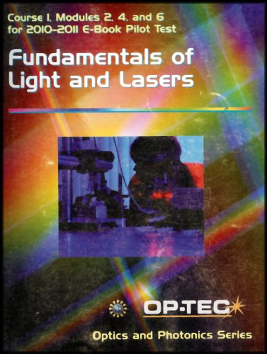 9781578376384: Fundamentals of Light and Lasers [Course 1, Modules 2, 4 and 6 for 2010-2011 E-Book Pilot Test] Optics and Photonics Series