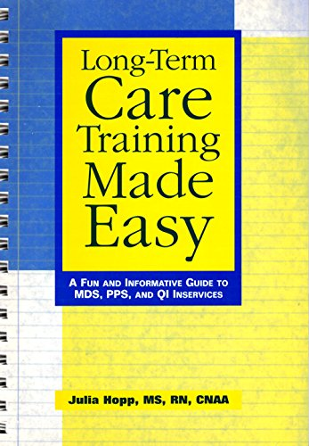 9781578391257: Long-term Care Training Made Easy: A Fun And Informative Guide to Mds, Pps, And Qi Inservices