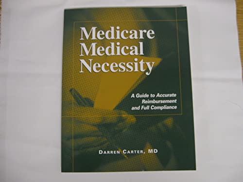 9781578392094: Medicare Medical Necessity: A Guide to Accurate Reimbursement and Full Compliance