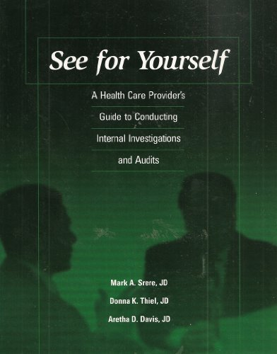 9781578393022: See for Yourself: A Health Care Provider's Guide to Conducting Internal Investigations And Audits