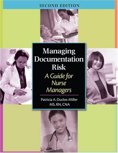 9781578393954: Managing Documentation Risk: A Guide for Nurse Managers