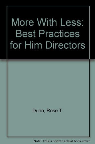 More With Less: Best Practices for Him Directors: Dunn, Rose T.