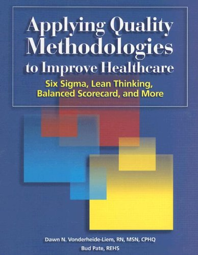 9781578394753: Applying Quality Methodologies to Improve Healthcare: Six Sigma, Lean Thinking, Balanced Scorecard, And More