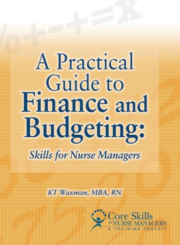 9781578394968: A Practical Guide to Finance and Budgeting: Skills for Nurse Managers