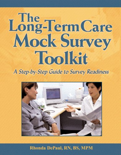 9781578395781: The Long-term Care Mock Survey Toolkit: A Step-by-step Guide to Survey Readiness