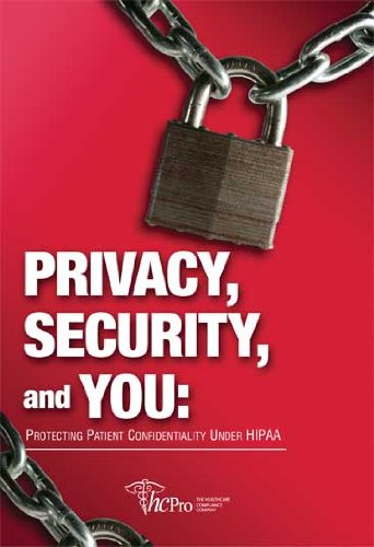 9781578397501: Privacy, Security, and You: Protecting Patient Confidentiality under HIPAA