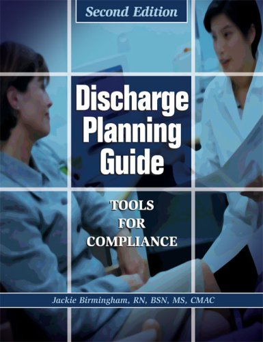 Discharge Planning Guide: Tools for Compliance, Second Edition: Jackie Birmingham