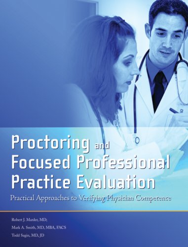 9781578398959: Proctoring and Focused Professional Practice Evaluation: Practical Approaches to Verifying Physician Competence