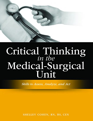 Critical Thinking in the Medical-surgical Unit: Skills to Assess, Analyze, and Act: HCPro, Inc., ...
