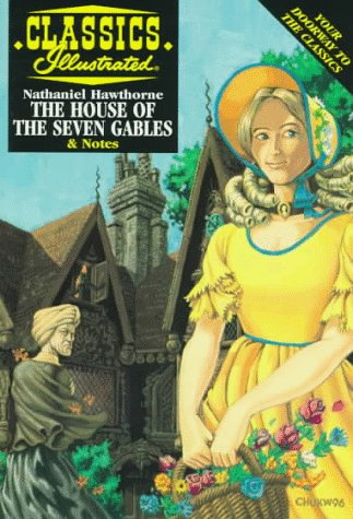 9781578400416: The House of the Seven Gables (Classics Illustrated)