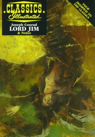 Lord Jim (Classics Illustrated): Conrad, Joseph