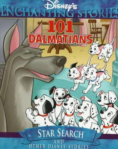 9781578401512: 101 Dalmatians in Star Search (Disney's Enchanting Stories)